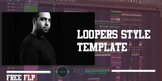LOOPERS Style Fl Studio Template
